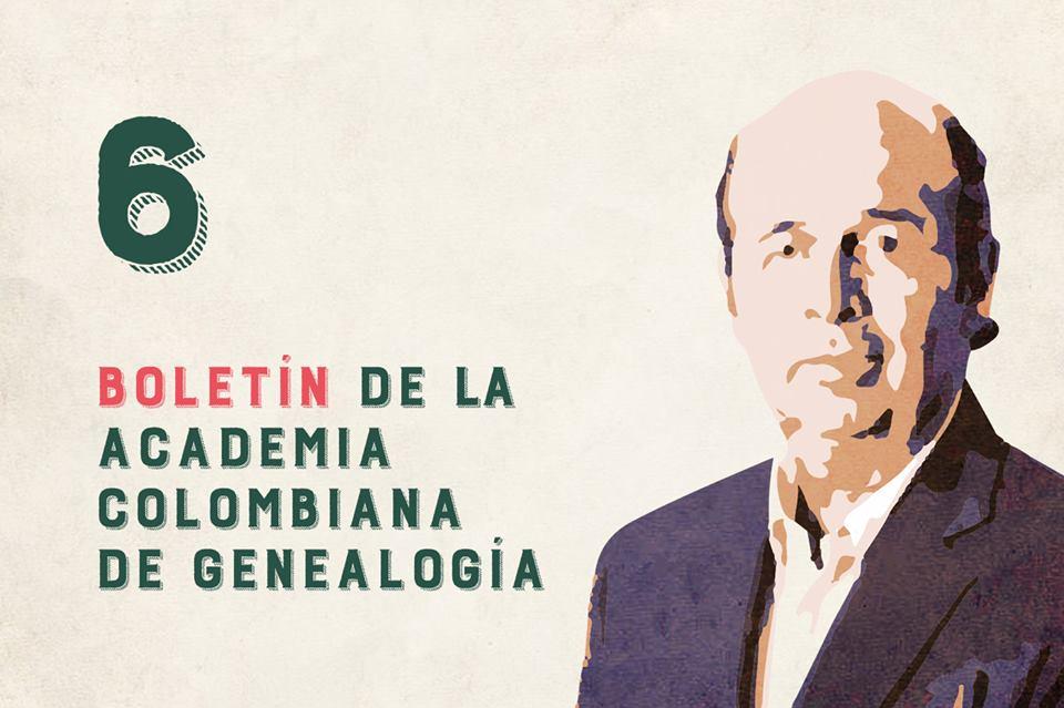 BOLETIN #6 Academia colombiana de Genealogia